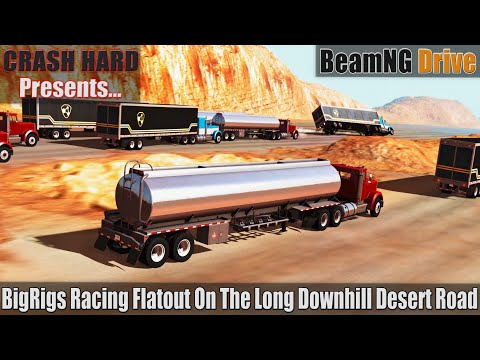 BeamNG Drive - BigRigs Racing Flatout On The Long Downhill Desert Road |