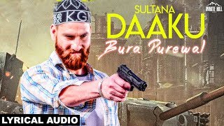 Sultana Daaku (Lyrical Audio) Bura Purewal | New Punjabi Songs 2018 | White Hill Music