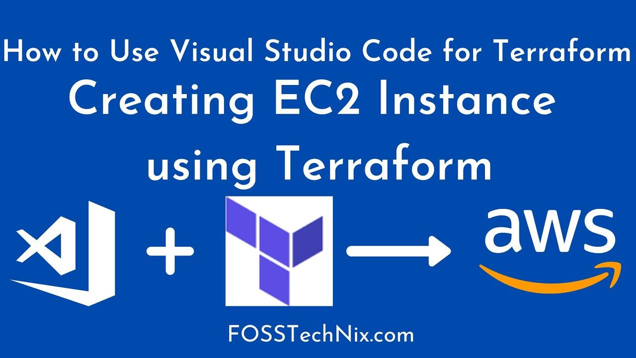 How to Use Visual Studio code for Terraform   Creating EC2 Instance using Terraform: #1