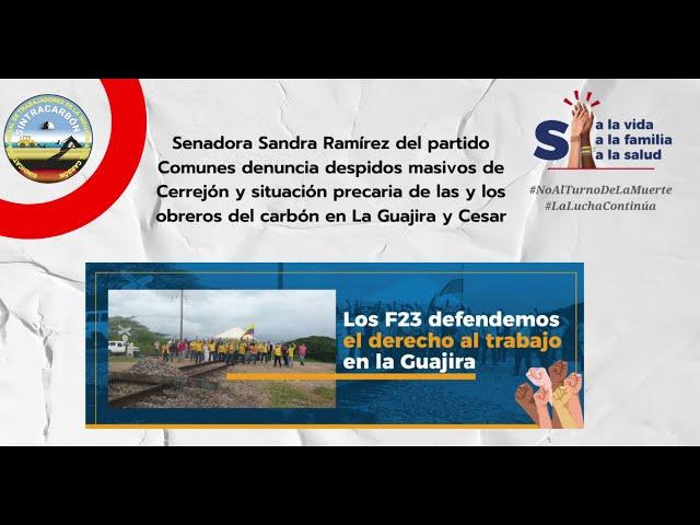 Senadora Sandra Ramírez del partido Comunes denuncia despidos masivos de Cerrejón