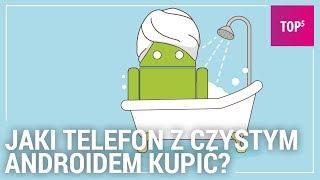 Jaki telefon z czystym Androidem? TOP 5