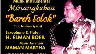 Musik Instrumental Minang - BAREH SOLOK (Saxophone by: Elman Boer)