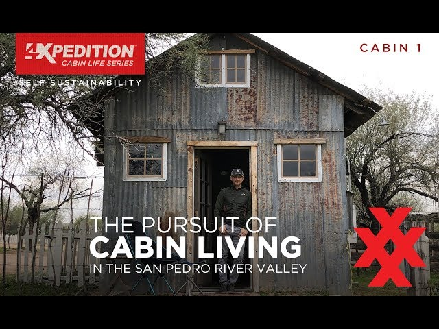 Cabin Life - San Pedro River Valley Arizona Tiny Home by 4XPEDITION