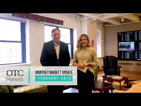 OTCQX & OTCQB - February 2018 Market Update