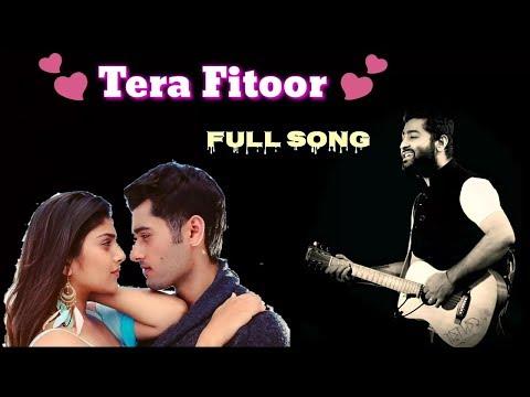 Arijit Singh | Tera Fitoor | Full Song | Tera Fitoor Jab Se Chad Gaya | Genius Movie | 2018
