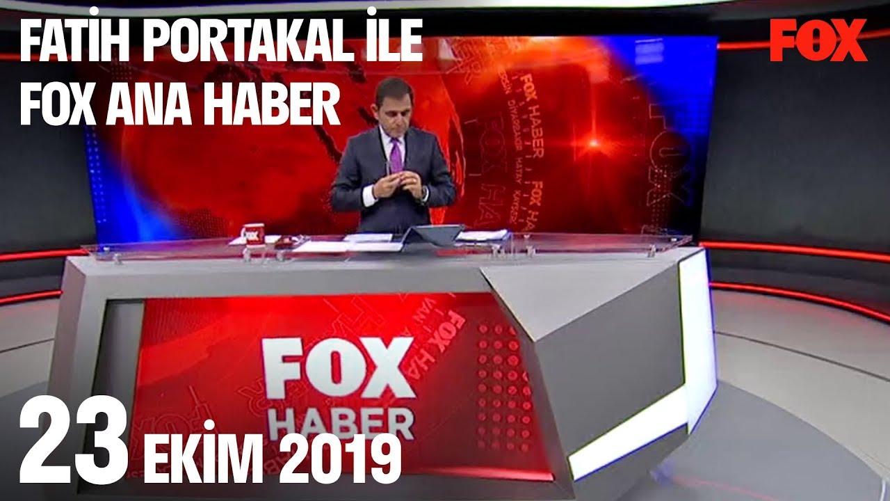 23 Ekim 2019 Fatih Portakal ile FOX Ana Haber
