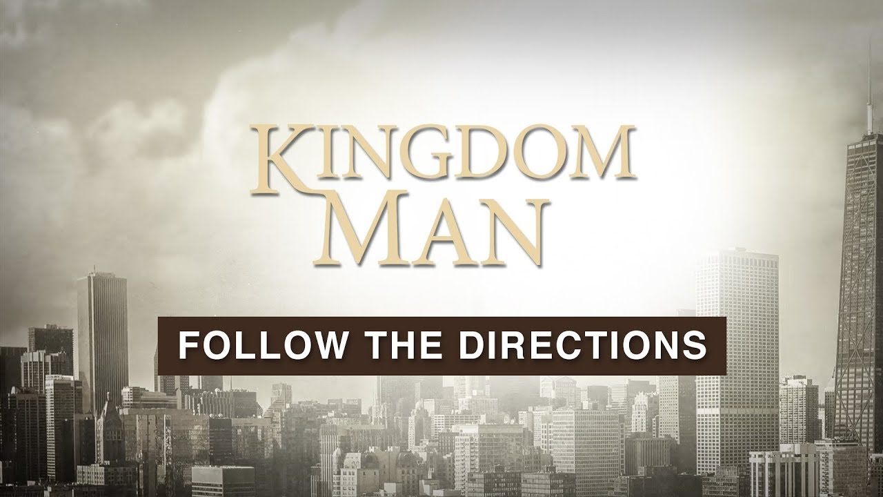 Follow the Directions | Kingdom Man Moments