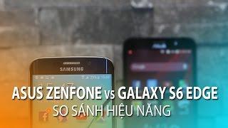 Asus Zenfone 2 Ram 4Gb vs Galaxy S6 Edge - So sánh cấu hình hiệu năng