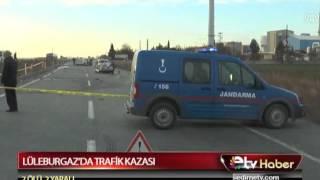 LÜLEBURGAZDA TRAFİK KAZASI