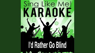 I'd Rather Go Blind (Karaoke Version) (Originally Performed By Beth Hart & Joe Bonamassa)