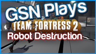 gsn plays team fortress 2 robot destruction gloward poly