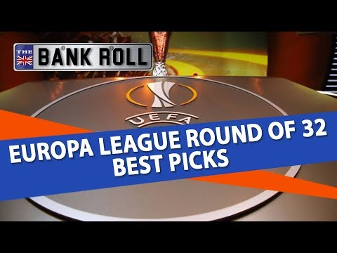 Europa League Round of 32 Best Picks | The Bankroll