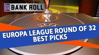Europa League Round of 32 Best Picks   The Bankroll