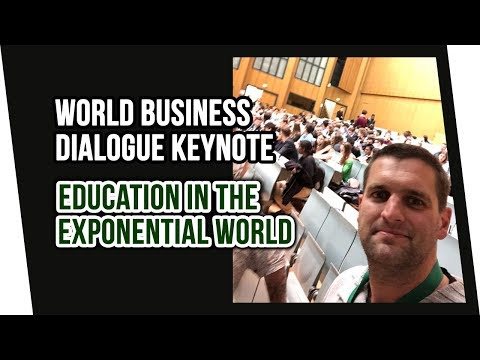 World Business Dialogue Keynote | Education in the Exponential World