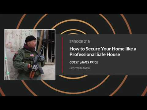 E215: How to Secure Your Home Like a Professional Safe House