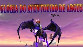 Glória do Aventureiro de Argus - Tutorial Completo, World of Warcraft