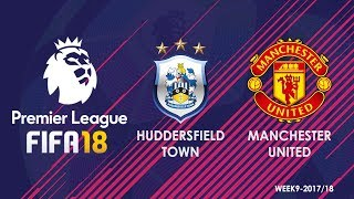 Huddersfield Vs Manchester United - Premier League | Week 9 - 2017/2018 | FIFA 18