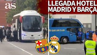 CLÁSICO | Así fue la llegada de Barcelona y Real Madrid al hotel de concentración | Diario AS