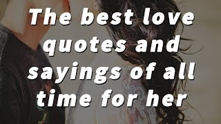 The best 12 love quotes and sayings of all time for her screenshot 4