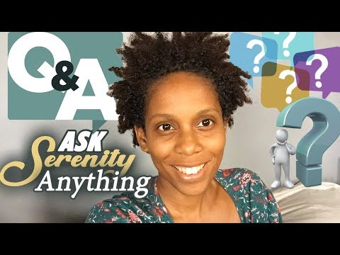 Q&A Ask Serenity Anything!