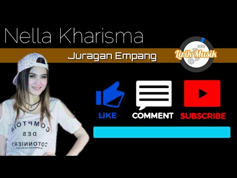Nella Kharisma - Juragan Empang - Lirik Musik (Official Video Lyric)