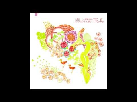 Cokiyu, Mirror Flake - FULL ALBUM