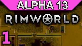 Extreme Cassandra, Extreme Desert | RimWorld Alpha 13 Gameplay ep 1 (RimWorld Alpha 13 Let's Play)