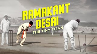 Ramakant Desai: The Tiny Titan   Fantastic Pacers   #AllAboutCricket