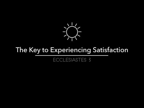 Pt. 3 The Key to Experiencing Satisfaction
