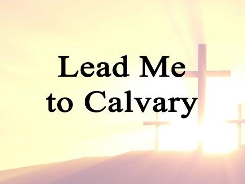 lead-me-to-calvary-(hymn-charts-with-lyrics,-contemporary)