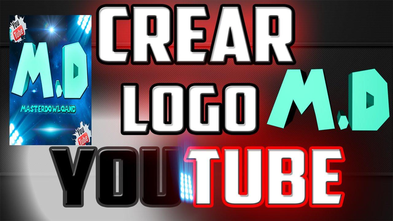 Como Crear Un Logo Para Tu Canal De Youtube Profesional Youtube