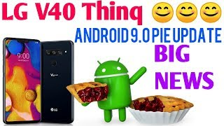 LG V40 THINQ ANDROID 9.0 PIE UPDATE , GOOD NEWS FOR LG V40 USERS