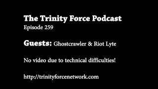 The Trinity Force Podcast - Episode 259: Riot Lyte & Ghostcrawler Discuss Player Behavior