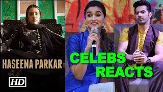 Haseena Parkar TRAILER | Celebs REACTS