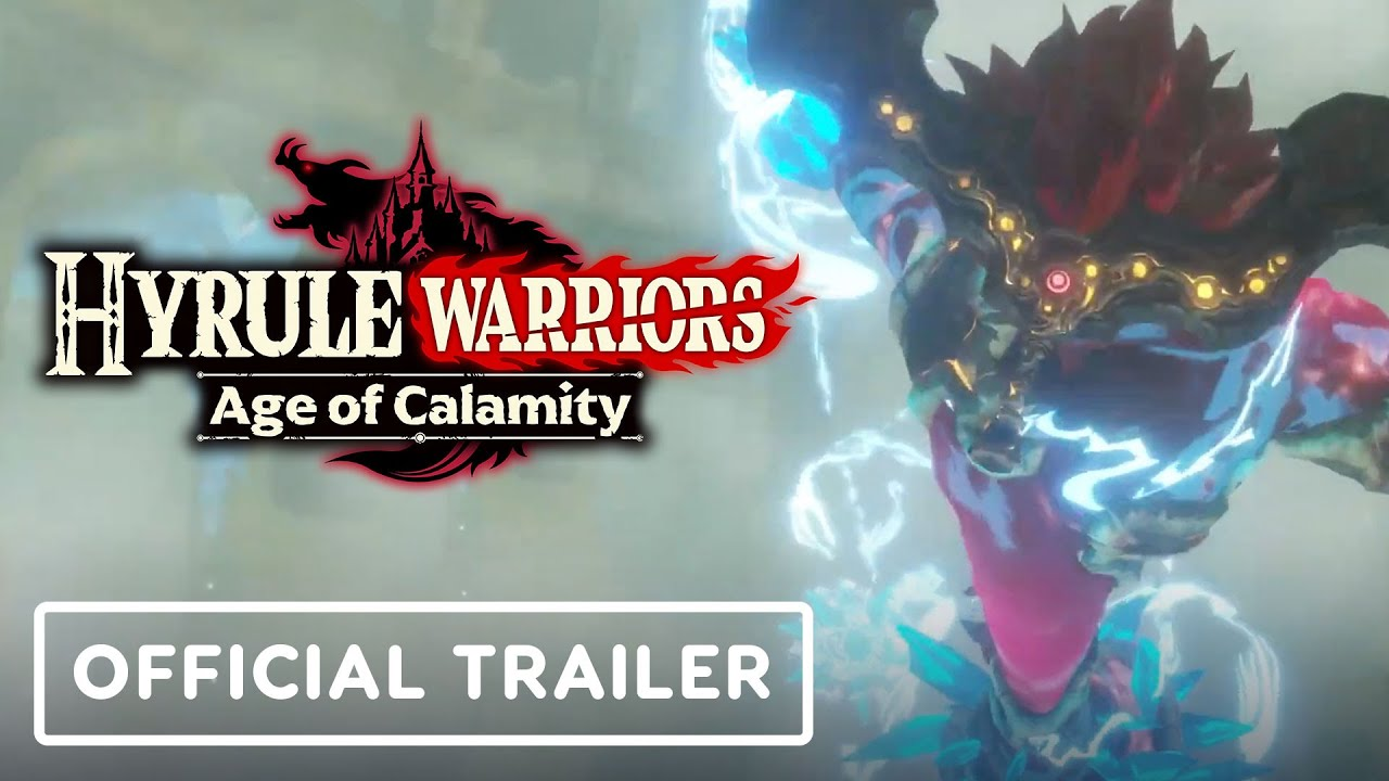 Hyrule Warriors Age Of Calamity Official Launch Trailer Youtube