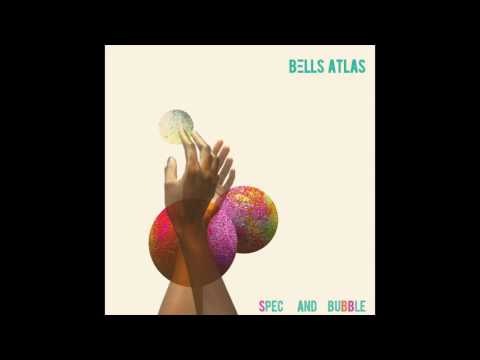 BELLS ATLAS - Spec and Bubble