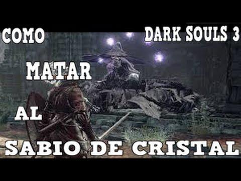 GUIA DARK SOULS 3 AL 100% EN ESPAÑOL CAP. 18 -TRUCOS PARA MATAR AL SABIO DE CRISTAL. 60 FPS.