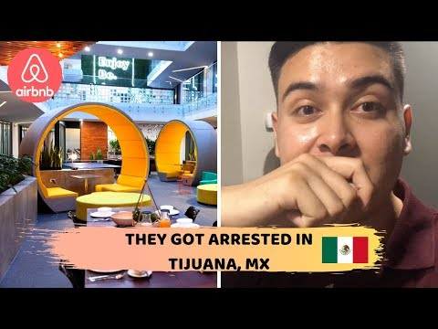 I STAYED AT AN AWESOME AIRBNB IN TIJUANA (THEY GOT ARRESTED OMG) KPXII VLOG