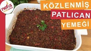 Közlenmiş Patlıcan Yemeği Tarifi - Fırın Yemekleri - Nefis Yemek Tarifleri