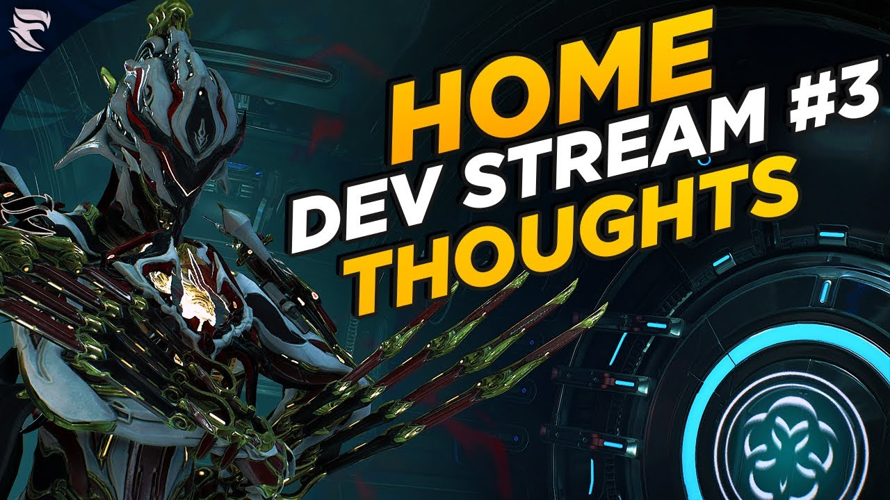 Warframe Thoughts On Home Dev Stream 3 Youtube