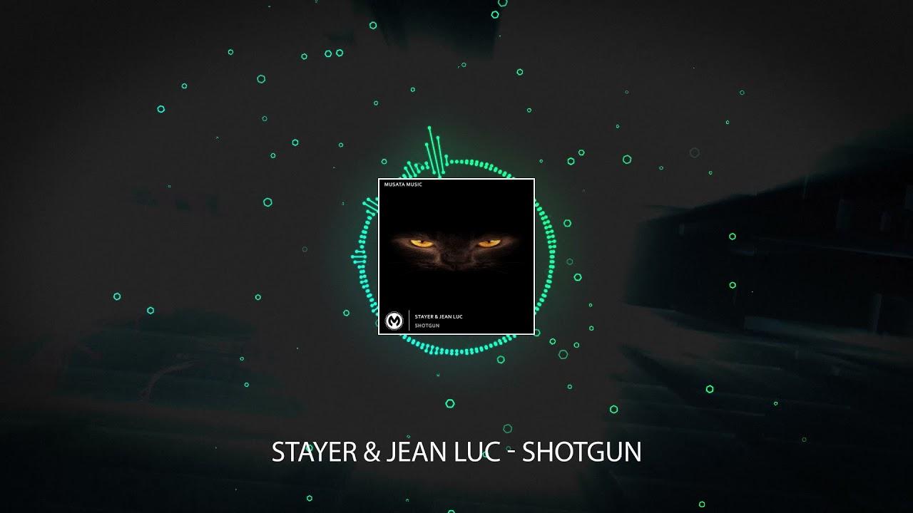 Stayer & Jean Luc - Shotgun (Radio Edit)