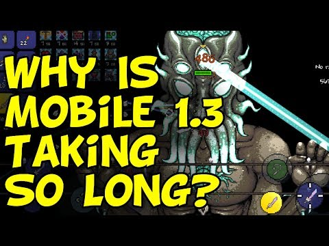 Why Is Terraria Mobile 1.3 Taking So Long?