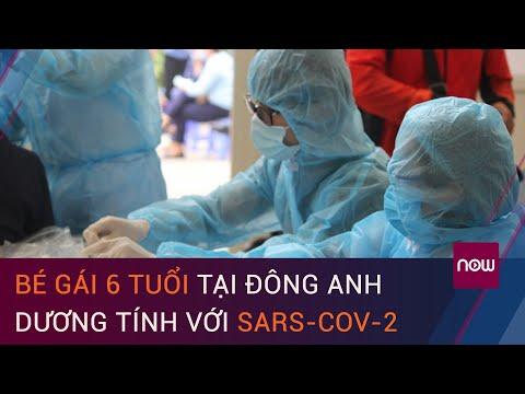 Hà Nội: Bé gái 6 tuổi tại Đông Anh dương tính với SARS-CoV-2