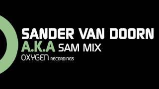 Sander van Doorn - A.K.A. (Sam Mix)