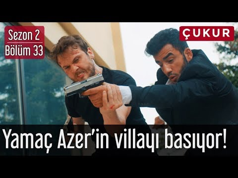 Çukur 2.Sezon 33.Bölüm - Yamaç Azer'in Villayı Basıyor #HeyecanıYok