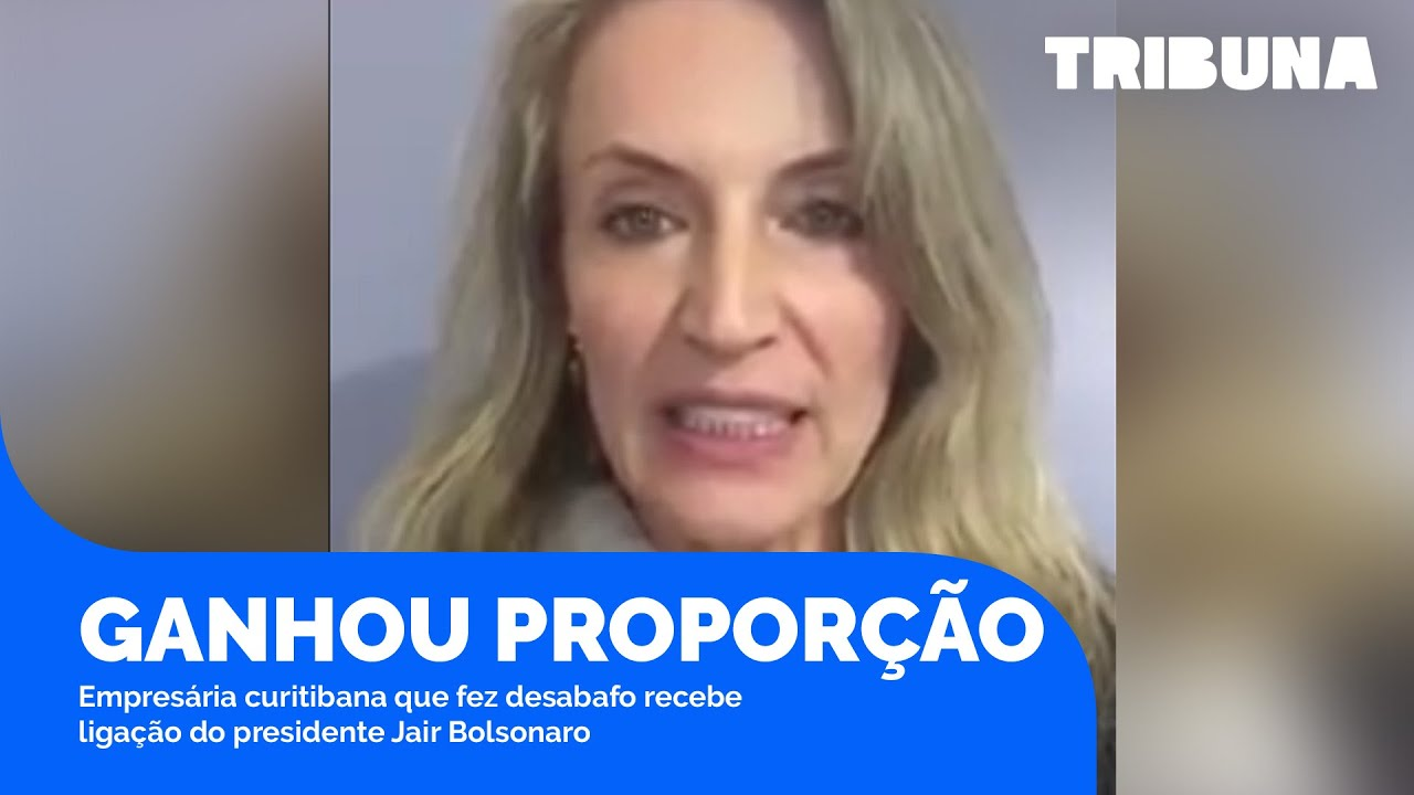 Empresária curitibana recebe ligação do presidente Jair Bolsonaro após desabafo