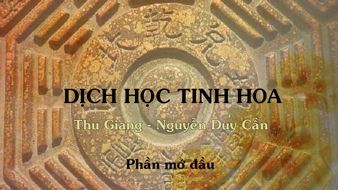 Phần mở đầu – Dịch học tinh hoa – Thu Giang Nguyễn Duy Cần (audio)