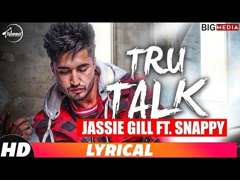 Tru Talk (Lyrical Video) | Jassi Gill Ft. Snappy | Karan Aujla | New Song 2018 | Speed Records