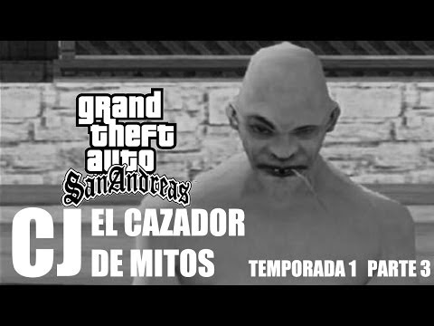 CJ El Cazador De Mitos (GTA SA - Loquendo) PART. 3