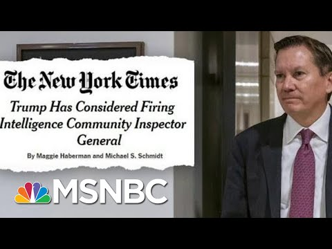 Trump Wanted Inspector General Who Deemed Whistleblower Complaint Credible Fired | Deadline | MSNBC